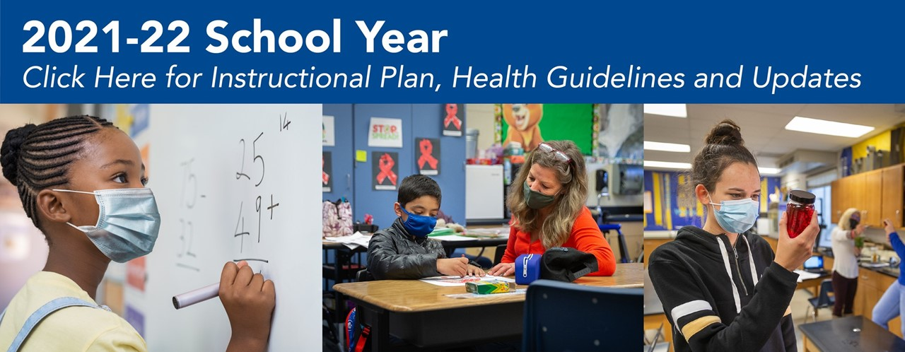2021-22 School Year - Click Here For Instructional Plans, Health Guidelines, & Updates